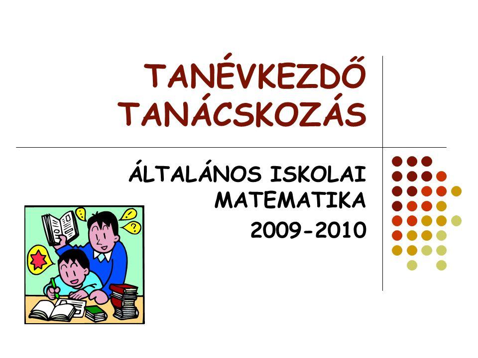 TANÉVKEZDŐ TANÁCSKOZÁS ÁLTALÁNOS ISKOLAI MATEMATIKA 2009-2010