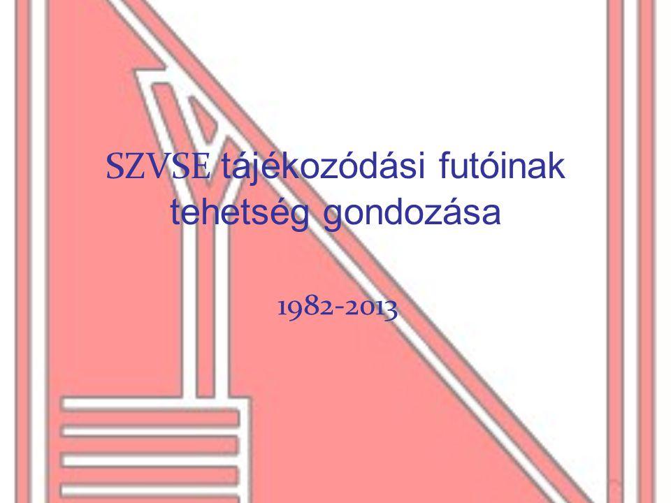 SZVSE tájékozódási futóinak tehetség gondozása 1982-2013