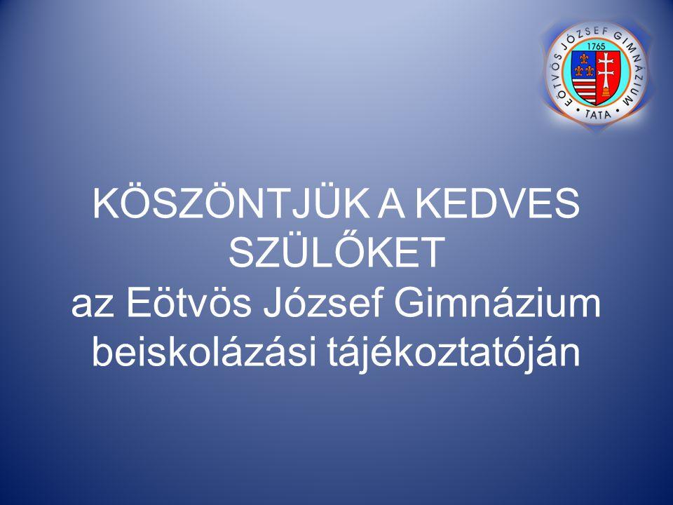 KÖSZÖNTJÜK A KEDVES SZÜLŐKET az Eötvös József Gimnázium beiskolázási tájékoztatóján