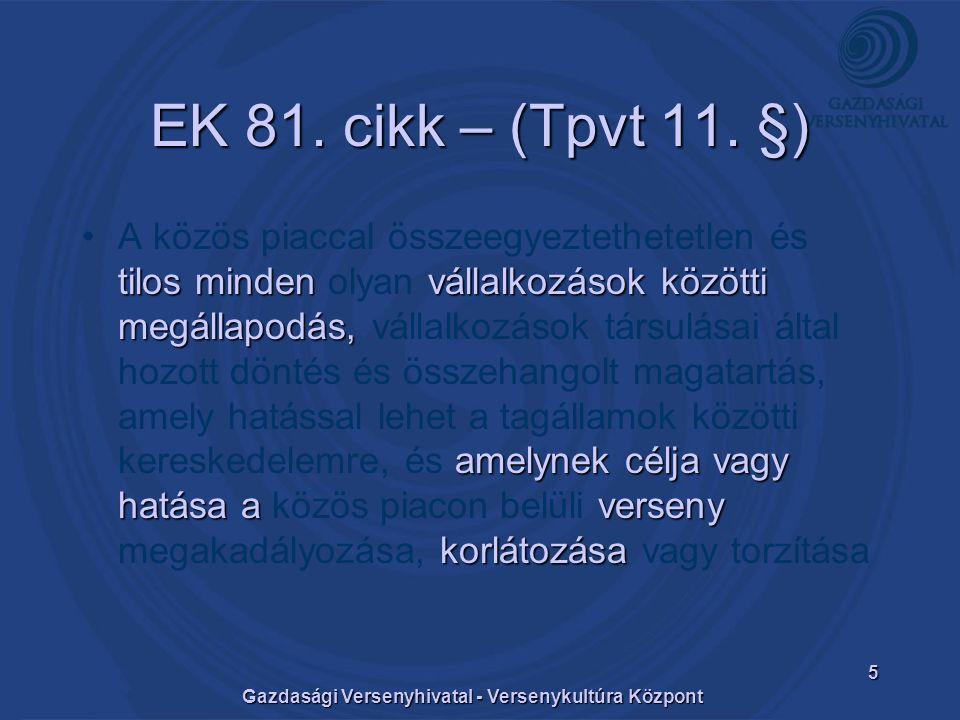 Gazdasági Versenyhivatal - Versenykultúra Központ 5 EK 81.
