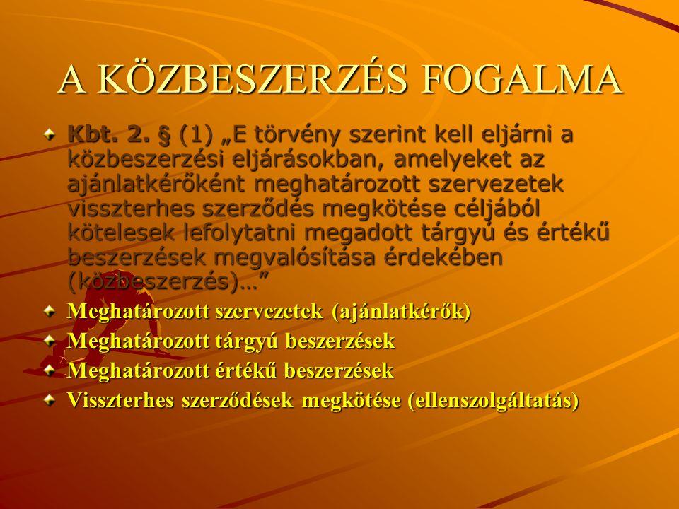 A KÖZBESZERZÉS FOGALMA Kbt. 2.