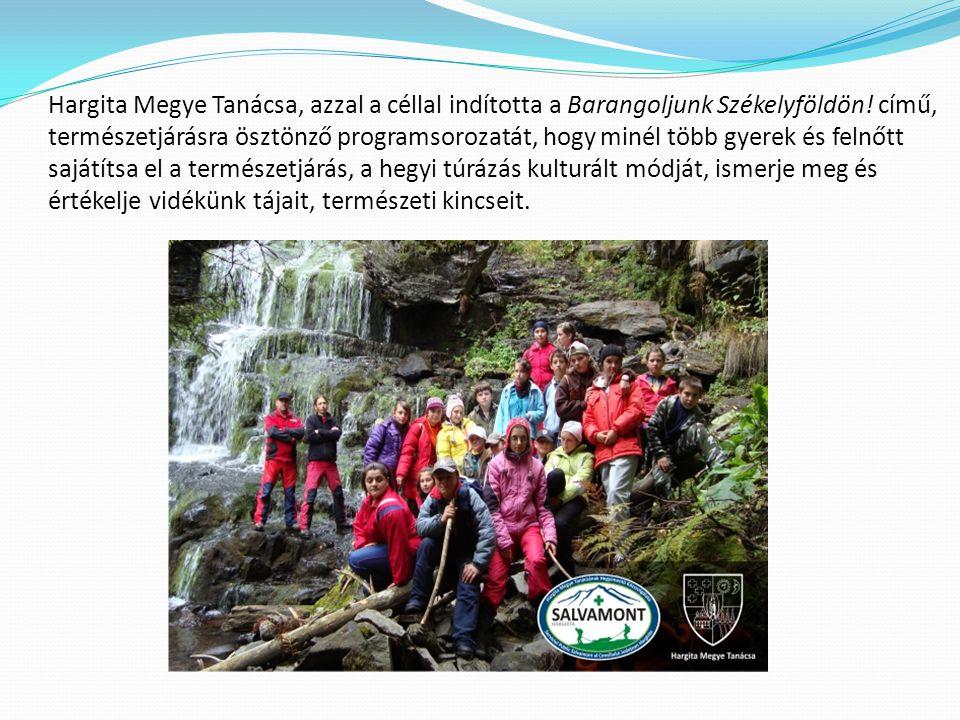 Hargita Megye Tanácsa, azzal a céllal indította a Barangoljunk Székelyföldön! című, természetjárásra ösztönző programsorozatát, hogy minél több gyerek