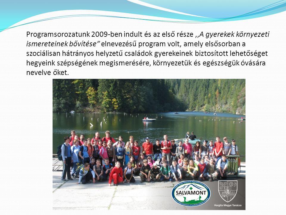 """Programsorozatunk 2009-ben indult és az első része,,A gyerekek környezeti ismereteinek bővítése"""" elnevezésű program volt, amely elsősorban a szociális"""