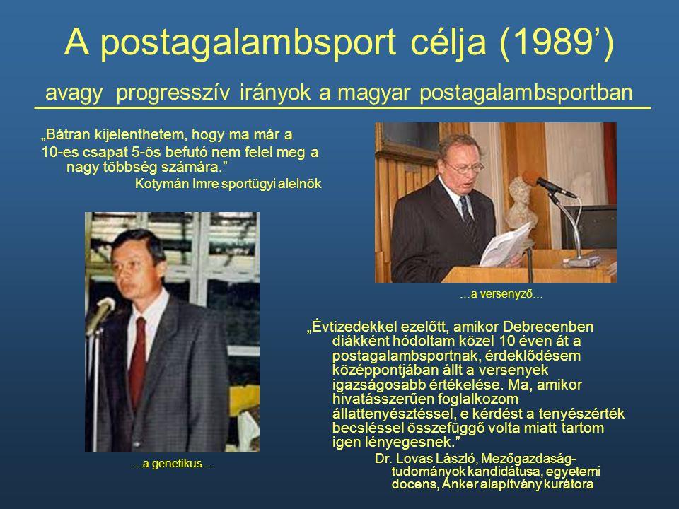 """A postagalambsport célja (1989') avagy progresszív irányok a magyar postagalambsportban """"Bátran kijelenthetem, hogy ma már a 10-es csapat 5-ös befutó"""
