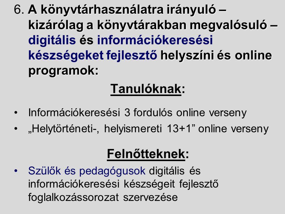 A könyvtárhasználatra irányuló – kizárólag a könyvtárakban megvalósuló – helyszíni és online programok: 6.