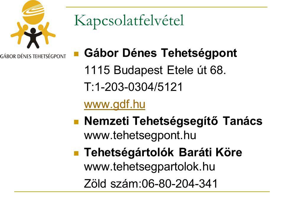 Kapcsolatfelvétel Gábor Dénes Tehetségpont 1115 Budapest Etele út 68. T:1-203-0304/5121 www.gdf.hu Nemzeti Tehetségsegítő Tanács www.tehetsegpont.hu T