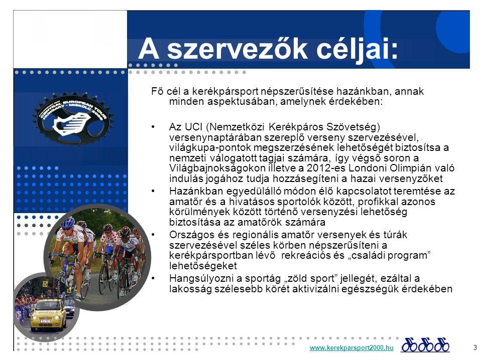Fő cél a kerékpársport népszerűsítése hazánkban, annak minden aspektusában, amelynek érdekében: Az UCI (Nemzetközi Kerékpáros Szövetség) versenynaptár