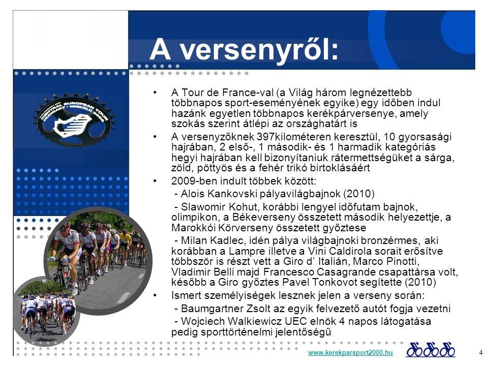 A versenyről: A Tour de France-val (a Világ három legnézettebb többnapos sport-eseményének egyike) egy időben indul hazánk egyetlen többnapos kerékpár