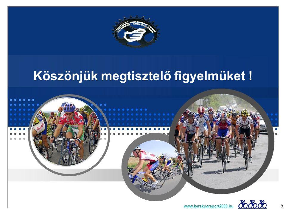 Köszönjük megtisztelő figyelmüket ! www.kerekparsport2000.huwww.kerekparsport2000.hu 9