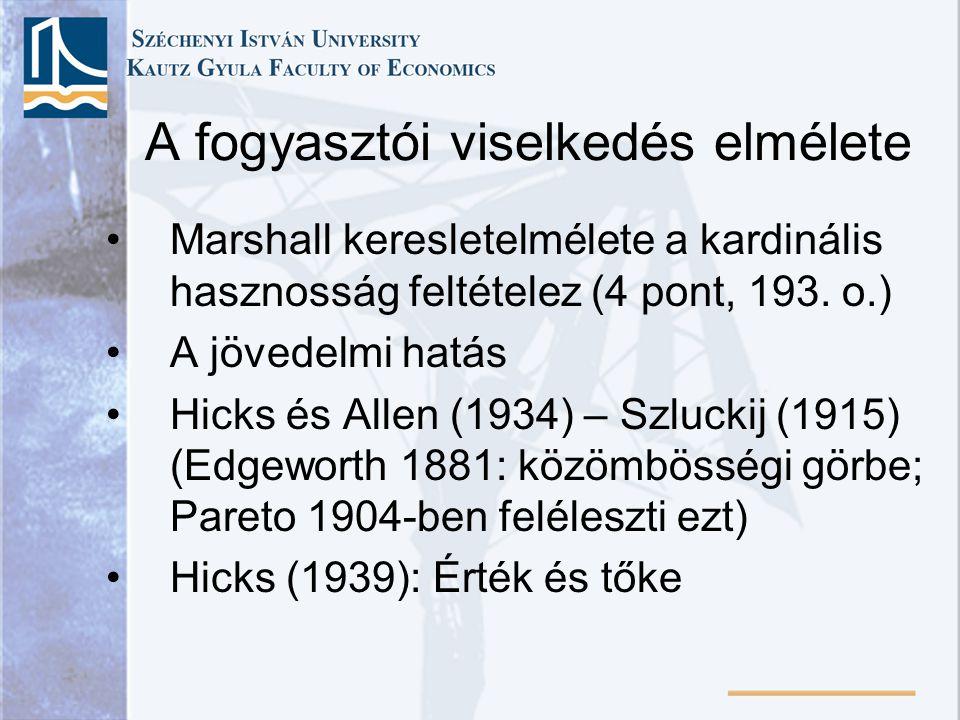 A fogyasztói viselkedés elmélete Marshall keresletelmélete a kardinális hasznosság feltételez (4 pont, 193.