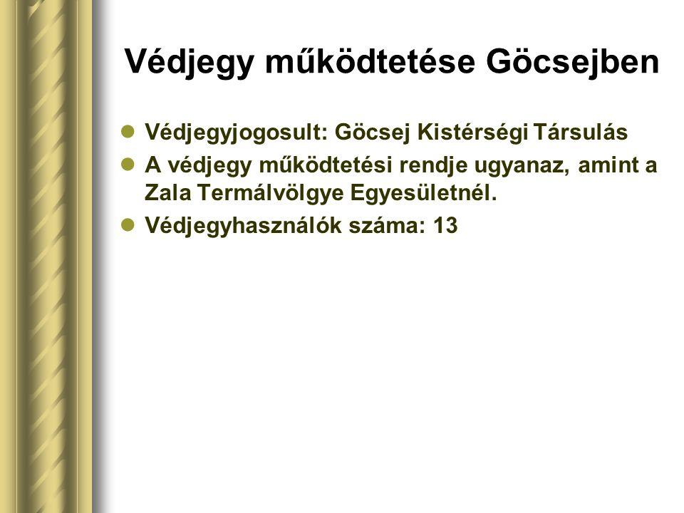 Védjegy működtetése Göcsejben Védjegyjogosult: Göcsej Kistérségi Társulás A védjegy működtetési rendje ugyanaz, amint a Zala Termálvölgye Egyesületnél