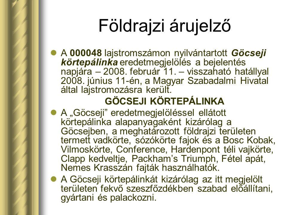 Földrajzi árujelző A 000048 lajstromszámon nyilvántartott Göcseji körtepálinka eredetmegjelölés a bejelentés napjára – 2008. február 11. – visszaható