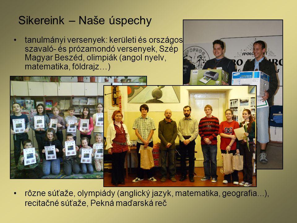 Sikereink – Naše úspechy tanulmányi versenyek: kerületi és országos szavaló- és prózamondó versenyek, Szép Magyar Beszéd, olimpiák (angol nyelv, matem