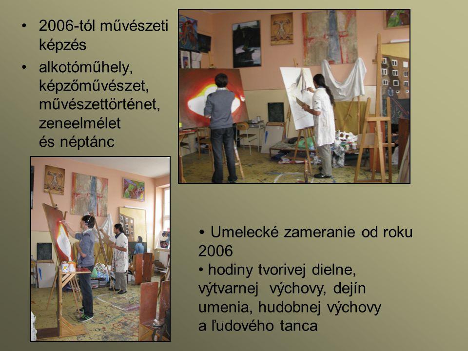 2006-tól művészeti képzés alkotóműhely, képzőművészet, művészettörténet, zeneelmélet és néptánc Umelecké zameranie od roku 2006 hodiny tvorivej dielne