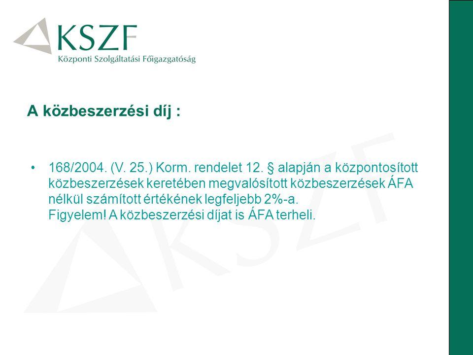 168/2004. (V. 25.) Korm. rendelet 12. § alapján a központosított közbeszerzések keretében megvalósított közbeszerzések ÁFA nélkül számított értékének