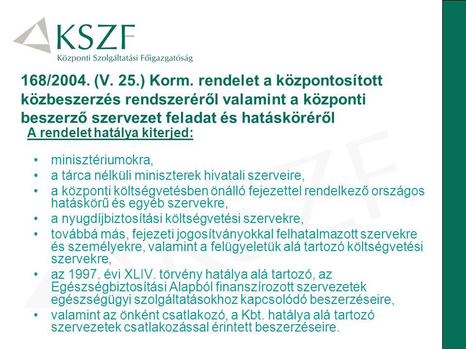 168/2004. (V. 25.) Korm. rendelet a központosított közbeszerzés rendszeréről valamint a központi beszerző szervezet feladat és hatásköréről minisztéri