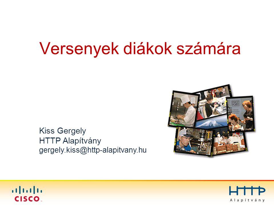 Versenyek diákok számára Kiss Gergely HTTP Alapítvány gergely.kiss@http-alapitvany.hu