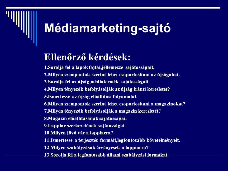 Médiamarketing-sajtó Ellenőrző kérdések: 1.Sorolja fel a lapok fajtái,jellemezze sajátosságait. 2.Milyen szempontok szerint lehet csoportositani az új