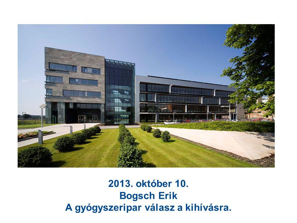 2013. október 10. Bogsch Erik A gyógyszeripar válasz a kihívásra.