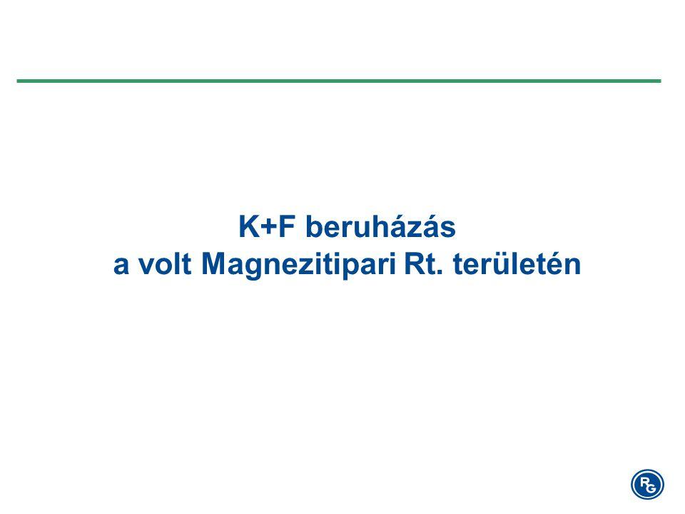 K+F beruházás a volt Magnezitipari Rt. területén