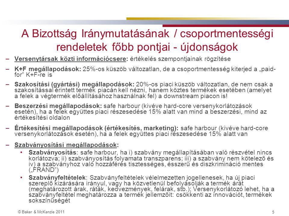 © Baker & McKenzie 2011 4 Horizontális együttműködésekre vonatkozó szabályok –EUMSZ 101. cikk (1)-(3) bek.; Tpvt 11.§ és 17.§ –2011. január 1-én hatál