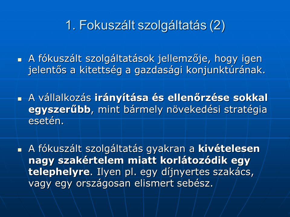 1. Fokuszált szolgáltatás (2) A fókuszált szolgáltatások jellemzője, hogy igen jelentős a kitettség a gazdasági konjunktúrának. A fókuszált szolgáltat