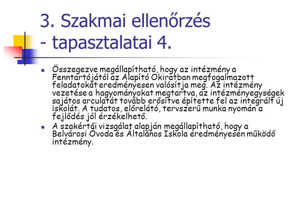 3. Szakmai ellenőrzés - tapasztalatai 4. Összegezve megállapítható, hogy az intézmény a Fenntartójától az Alapító Okiratban megfogalmazott feladatokat