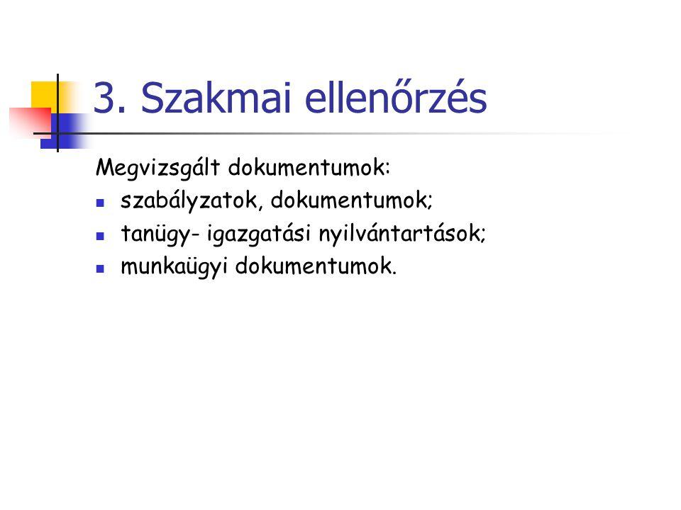 3.Szakmai ellenőrzés: - tapasztalatai 1.