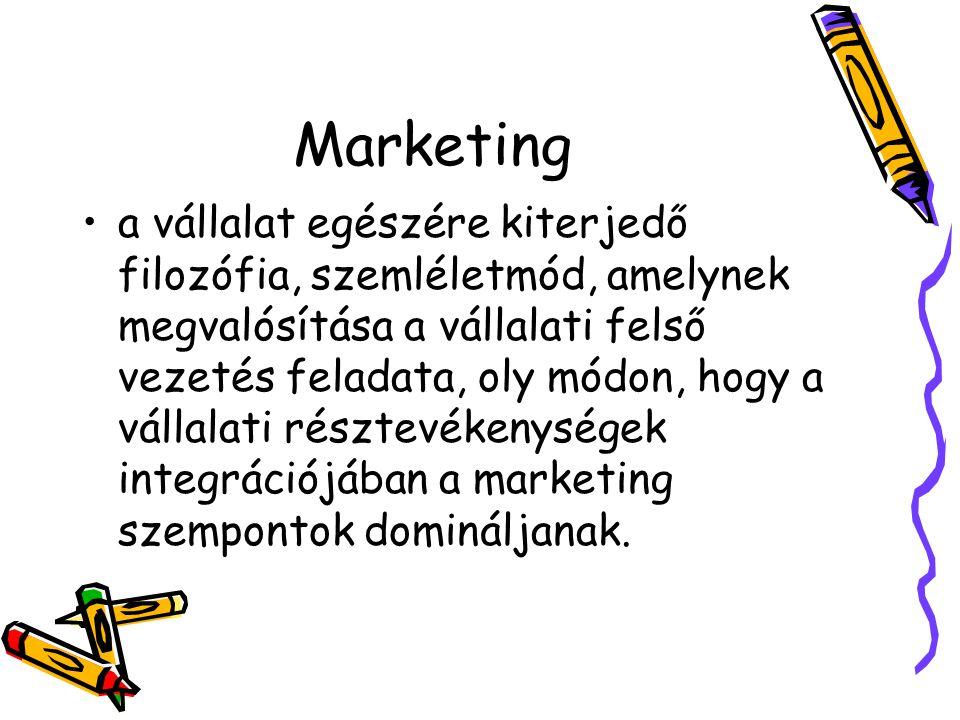 Marketing a vállalat egészére kiterjedő filozófia, szemléletmód, amelynek megvalósítása a vállalati felső vezetés feladata, oly módon, hogy a vállalati résztevékenységek integrációjában a marketing szempontok domináljanak.