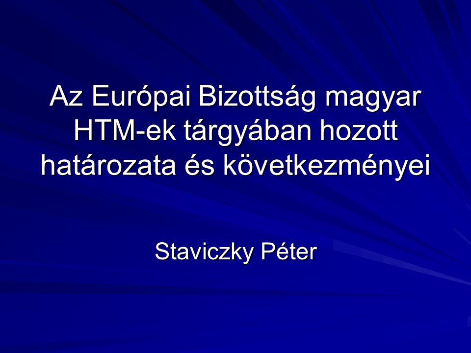 Az Európai Bizottság magyar HTM-ek tárgyában hozott határozata és következményei Staviczky Péter