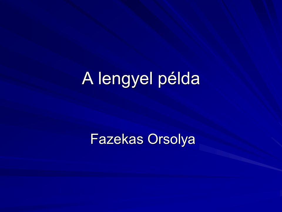 A lengyel példa Fazekas Orsolya