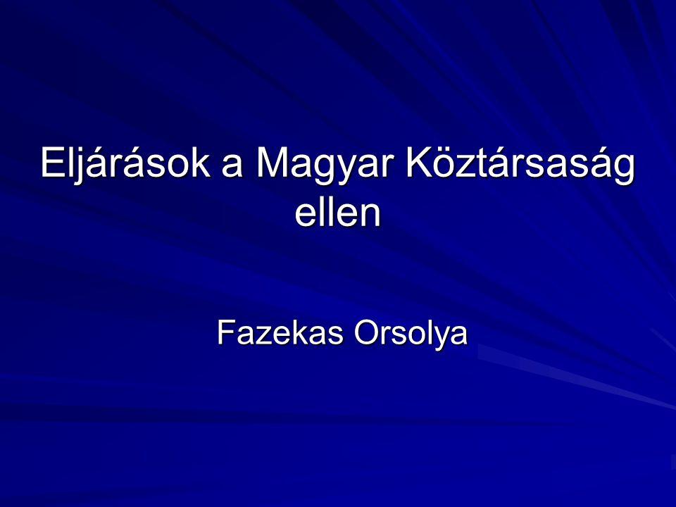 Eljárások a Magyar Köztársaság ellen Fazekas Orsolya