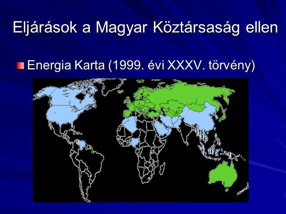Eljárások a Magyar Köztársaság ellen Energia Karta (1999. évi XXXV. törvény)