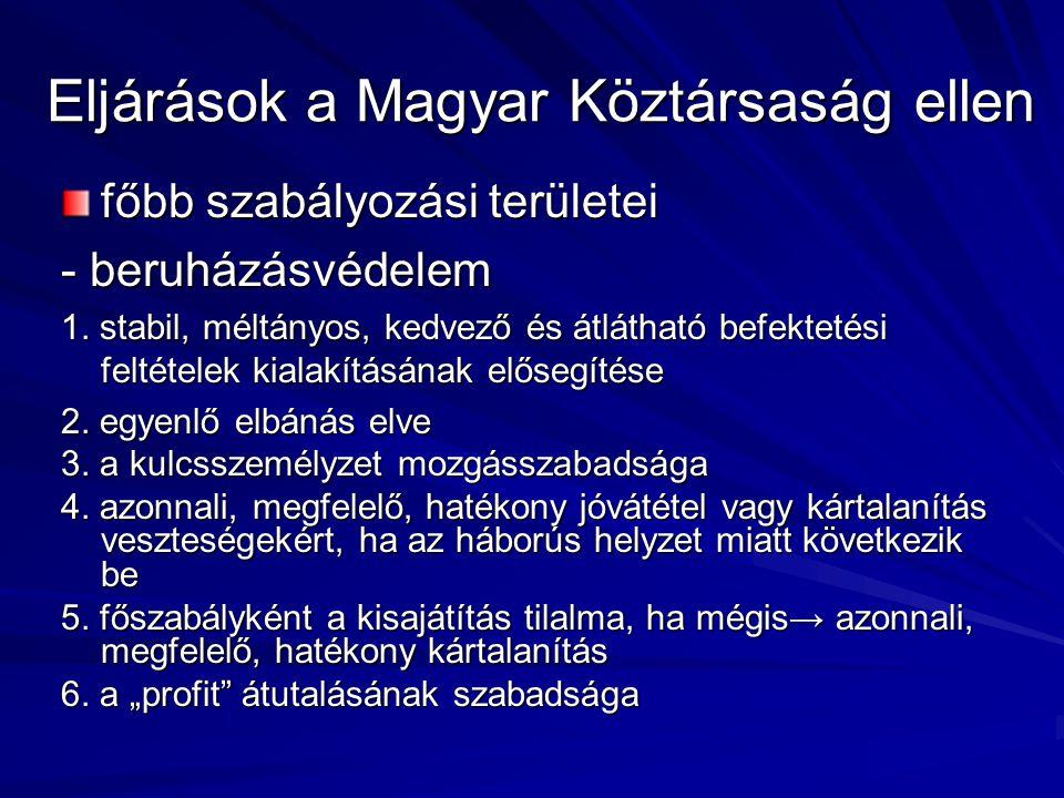 Eljárások a Magyar Köztársaság ellen főbb szabályozási területei - beruházásvédelem 1.
