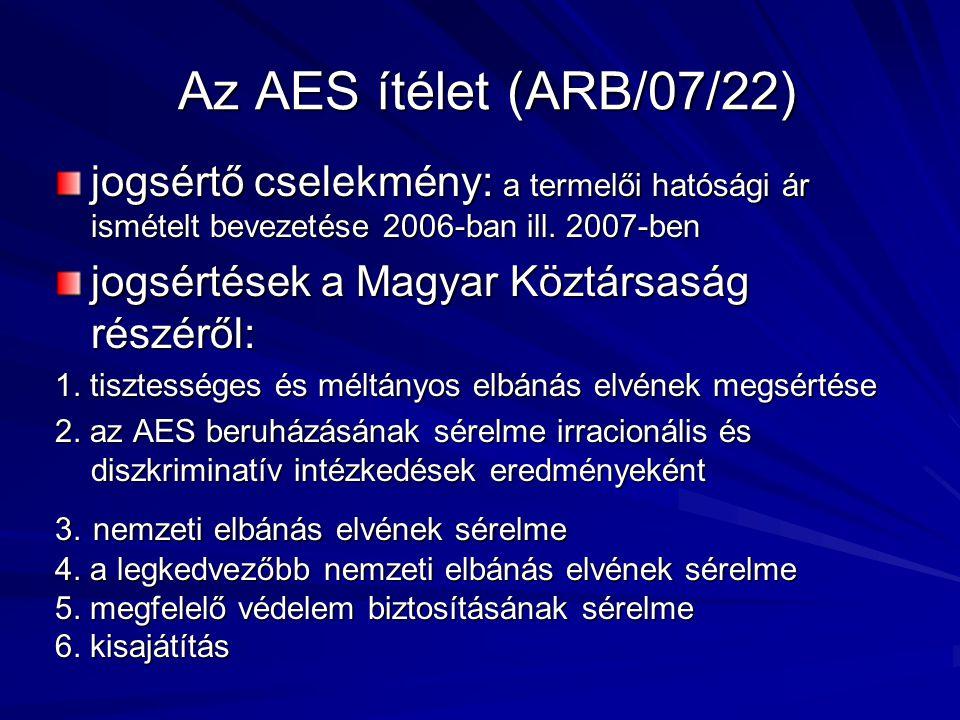 Az AES ítélet (ARB/07/22) jogsértő cselekmény: a termelői hatósági ár ismételt bevezetése 2006-ban ill. 2007-ben jogsértések a Magyar Köztársaság rész