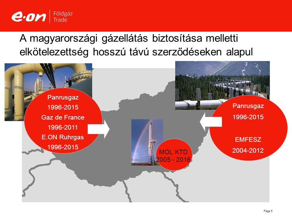 Page 6 A magyarországi gázellátás biztosítása melletti elkötelezettség hosszú távú szerződéseken alapul MOL KTD 2005 - 2016 Panrusgaz 1996-2015 EMFESZ