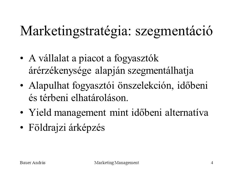 Bauer AndrásMarketing Management25 Példánkban: Tulajdonságfontosság Márka150 33 % Motor140 31 % Ár100 22 % Fogyasztás 60 14 % Összesen450100 % A márka és a teljesítmény fontosabb, mint az ár, a fogyasztás nem sokat számít.