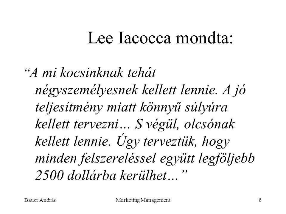 Bauer AndrásMarketing Management39 A JÓ ÁRKÉPZÉS NYOLC LÉPÉSE 1.