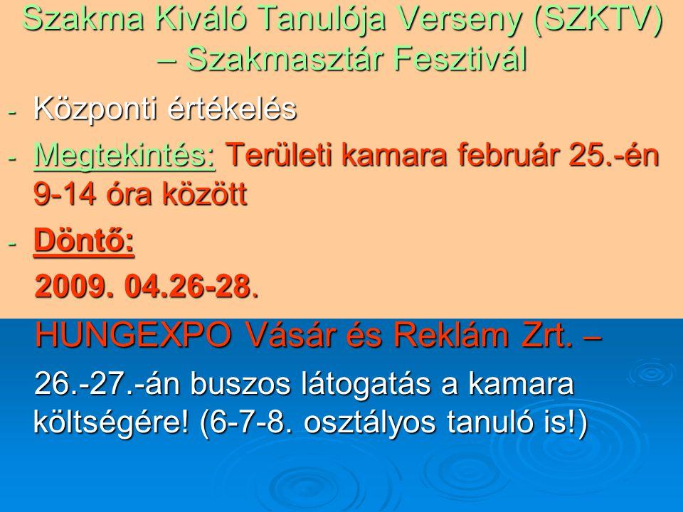 Szakma Kiváló Tanulója Verseny (SZKTV) – Szakmasztár Fesztivál - Központi értékelés - Megtekintés: Területi kamara február 25.-én 9-14 óra között - Dö