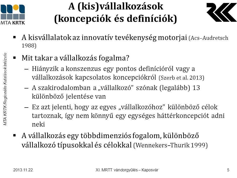 MTA KRTK Regionális Kutatások Intézete A (kis)vállalkozások (koncepciók és definíciók)  A kisvállalatok az innovatív tevékenység motorjai (Acs–Audretsch 1988)  Mit takar a vállalkozás fogalma.