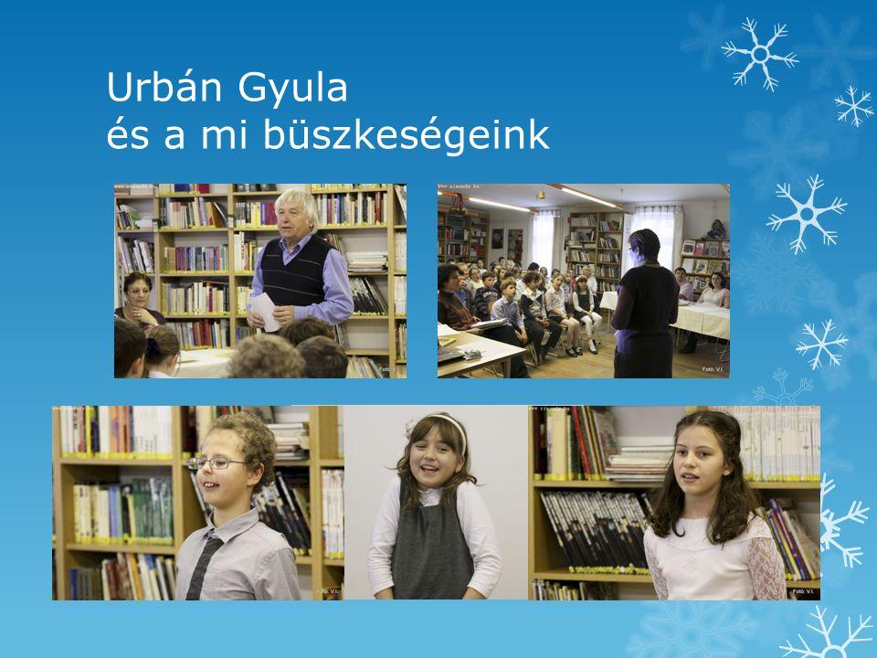 Urbán Gyula és a mi büszkeségeink