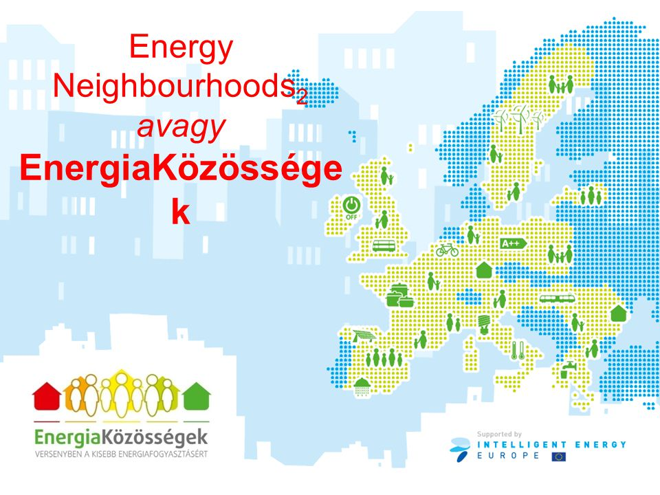 Energy Neighbourhoods 2 avagy EnergiaKözössége k