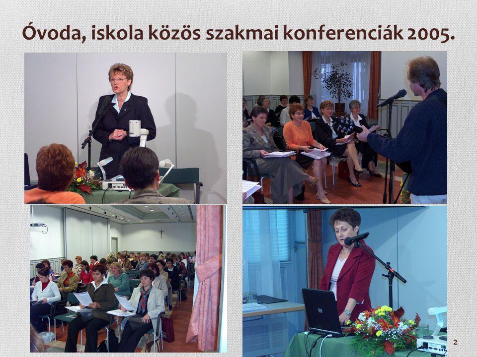 2 Óvoda, iskola közös szakmai konferenciák 2005.