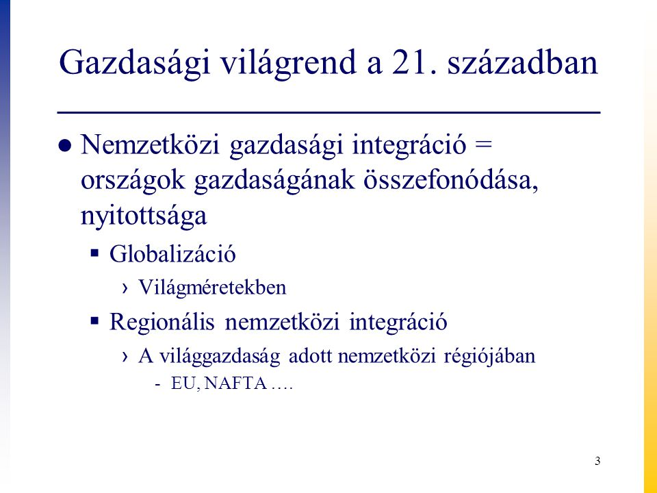 A nemzetközi pénzügyi válság hatása ● Nemzetközi kereskedelem ● Tőkeáramlás 24