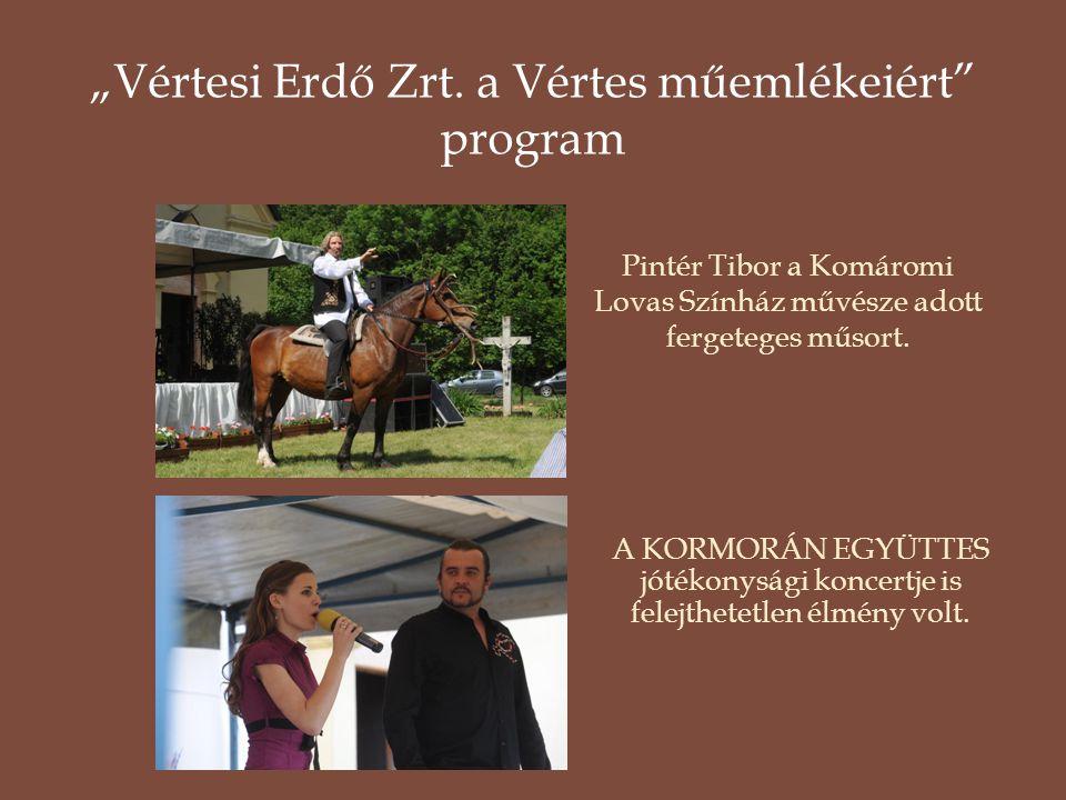 """Pintér Tibor a Komáromi Lovas Színház művésze adott fergeteges műsort. A KORMORÁN EGYÜTTES jótékonysági koncertje is felejthetetlen élmény volt. """"Vért"""