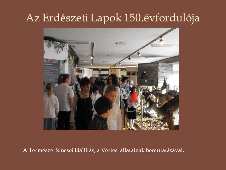 Az Erdészeti Lapok 150.évfordulója A Természet kincsei kiállítás, a Vértes állatainak bemutatásával.