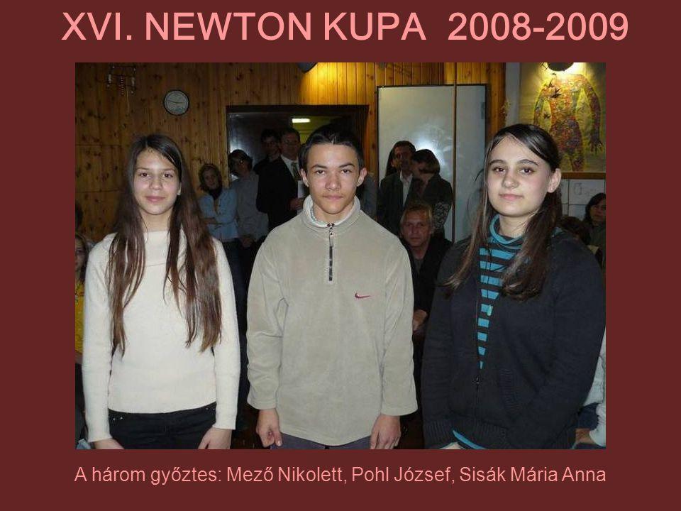 A három győztes: Mező Nikolett, Pohl József, Sisák Mária Anna XVI. NEWTON KUPA 2008-2009