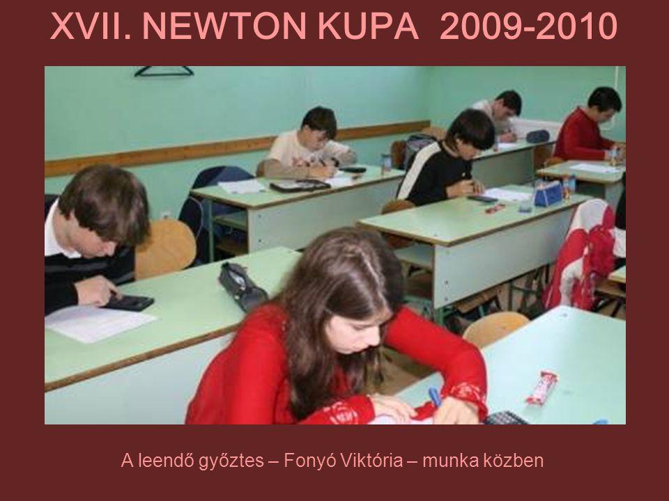 A leendő győztes – Fonyó Viktória – munka közben XVII. NEWTON KUPA 2009-2010