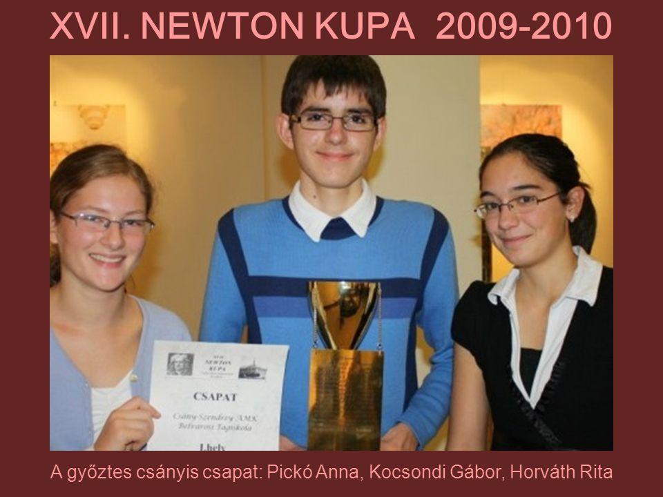 A győztes csányis csapat: Pickó Anna, Kocsondi Gábor, Horváth Rita XVII. NEWTON KUPA 2009-2010