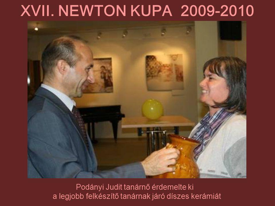 Podányi Judit tanárnő érdemelte ki a legjobb felkészítő tanárnak járó díszes kerámiát XVII. NEWTON KUPA 2009-2010
